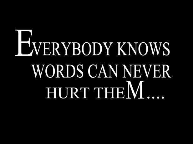 everybody-knows-words-can-never-hurt-them-lettering-black