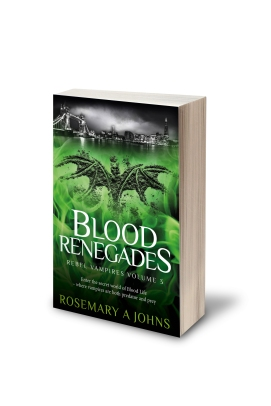 Blood Renegades - Rebel Vampires by Rosemary A Johns