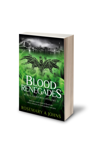 Blood Renegades - Rebel Vampires Volume 3 by Rosemary A Johns