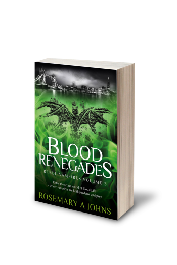 Blood Renegades - Volume 3 Rebel Vampires - Rosemary A Johns