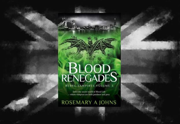 Blood Renegades Volume 3 Rebel Vampires by Rosemary A Johns