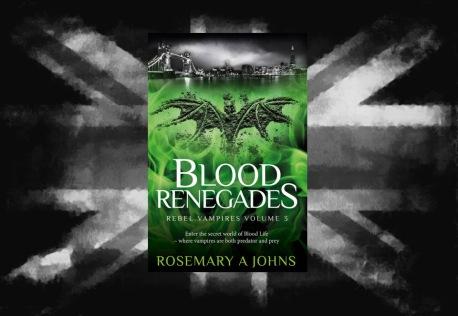 Blood Renegades by Rosemary A Johns