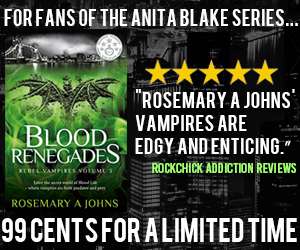 Blood Renegades (Rebel Vampires Volume 3) Rosemary A Johns