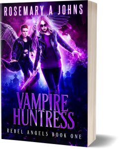 Vampire Huntress (Rebel Angels Book One) Rosemary A Johns