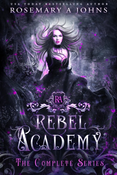 Rosemary A Johns.Wickedly Charmed.Rebel Academy.The Complete Series.Boxset.FC